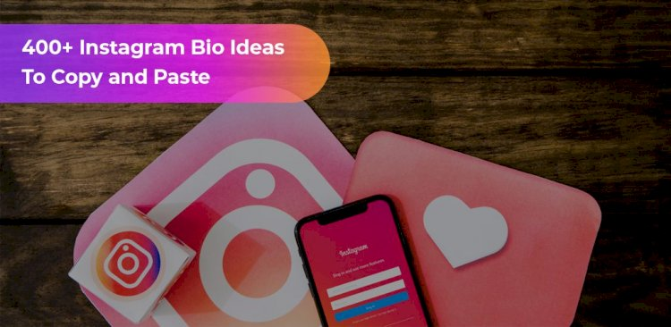 400+ Instagram bio ideas to copy and paste