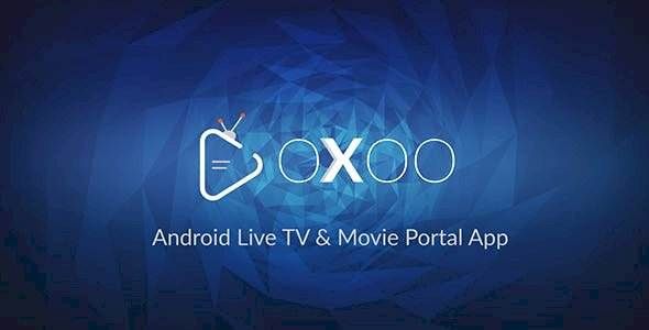 OXOO v1.2.2 - Android Live TV & Movie Portal App with Subscription System