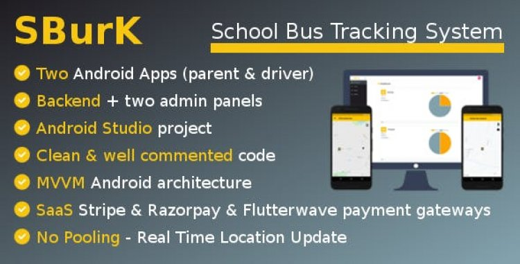 SBurK v2.4 - School Bus Tracker - Two Android Apps + Backend + Admin panels - SaaS