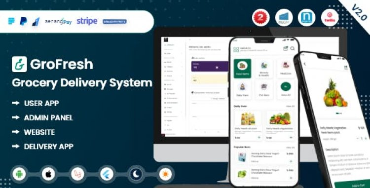 GroFresh v2.0 - (Grocery, Pharmacy, eCommerce, Store) App and Web with Laravel Admin Panel + Delivery App