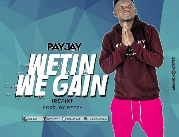 Weting We Gain - Pay Jay Prod By Reezy