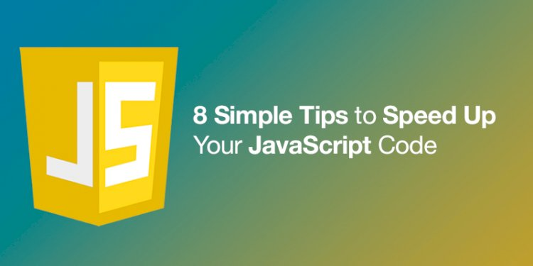Tips to Speed Up Your JavaScript Code